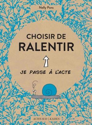 CHOISIR DE RALENTIR NELLY PONS